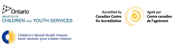 Ministry logos: Ontario Ministry of Children and Youth Services, Accredited by Canadian Centre for Accreditation and Children's Mental Health Ontario